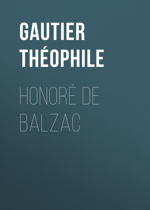 Gautier Théophile Honoré de Balzac цена