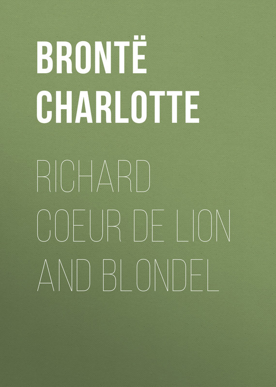 Шарлотта Бронте Richard Coeur de Lion and Blondel колье coeur de lion 4737 10 0600