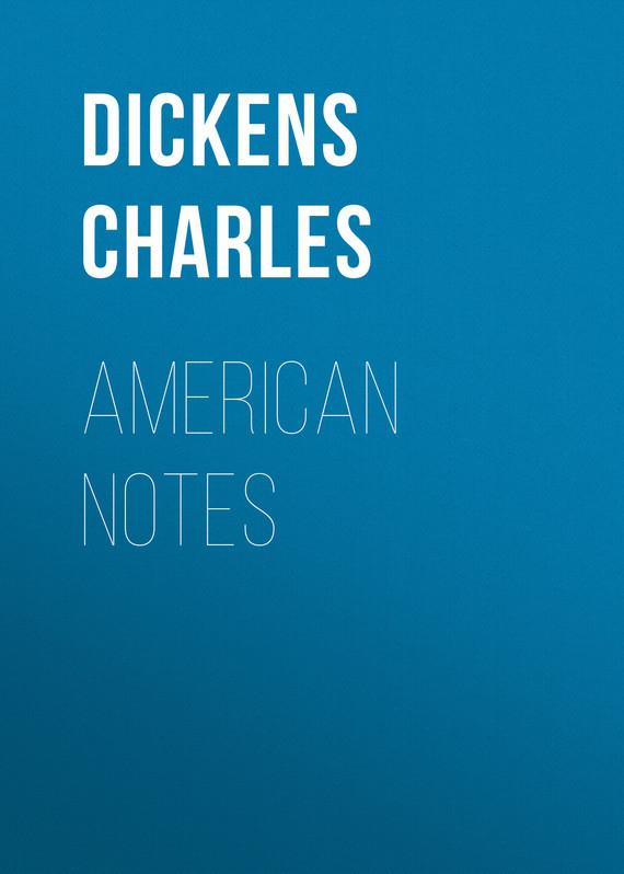 Чарльз Диккенс American Notes чарльз диккенс sanoma merellä
