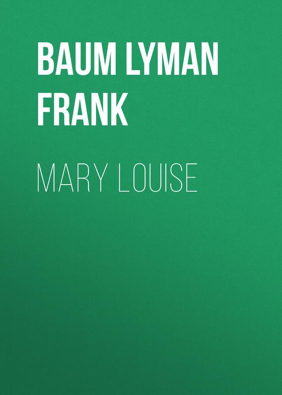Baum Lyman Frank Mary Louise baum lyman frank the marvelous land of oz