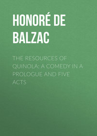 - The Resources of Quinola: A Comedy in a Prologue and Five Acts