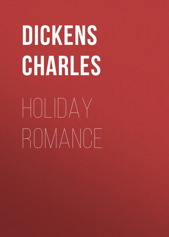 Чарльз Диккенс Holiday Romance чарльз диккенс american notes