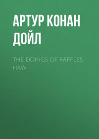 - The Doings of Raffles Haw
