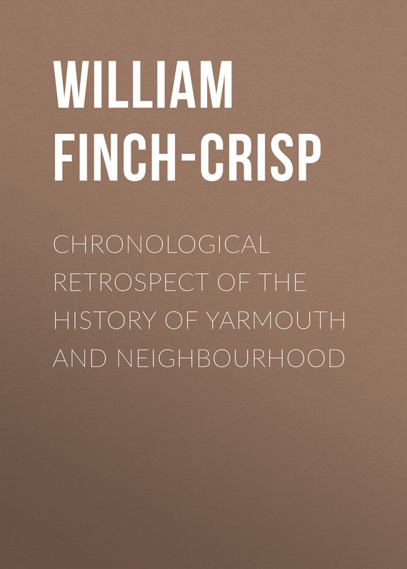 William Finch-Crisp Chronological Retrospect of the History of Yarmouth and Neighbourhood the monster crisp guzzler