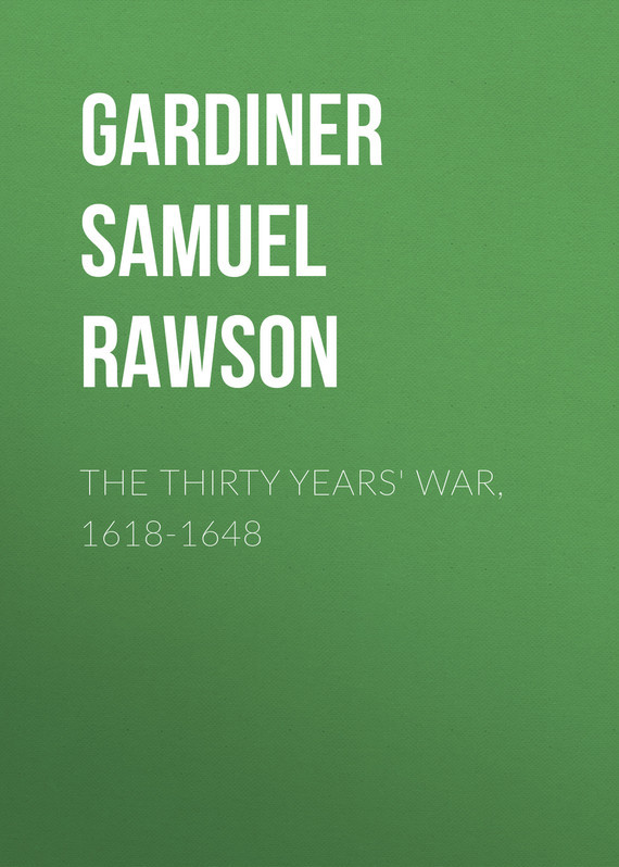 Gardiner Samuel Rawson The Thirty Years' War, 1618-1648 mcreynolds robert thirty years on the frontier