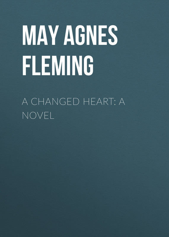 May Agnes Fleming A Changed Heart: A Novel a novel valuation method for a novel industry