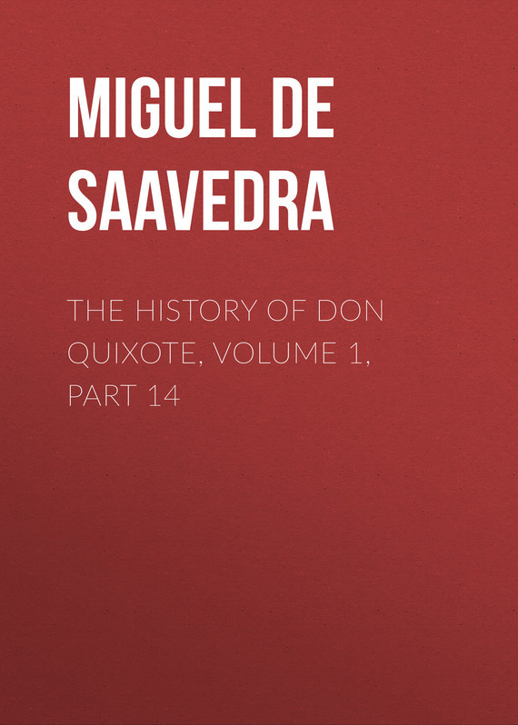 Miguel de Cervantes Saavedra The History of Don Quixote, Volume 1, Part 14 knights of sidonia volume 14