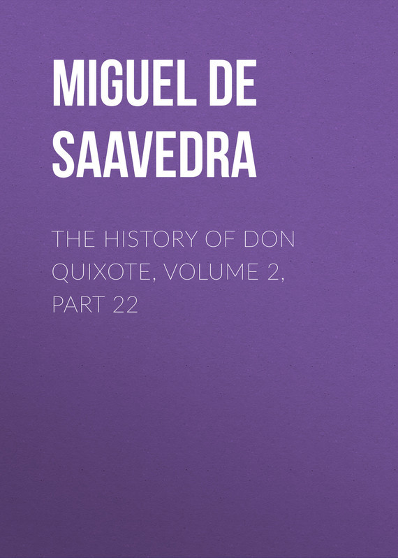 Miguel de Cervantes Saavedra The History of Don Quixote, Volume 2, Part 22 knights of sidonia volume 6