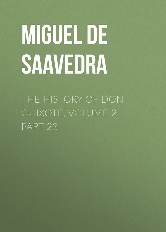 """Miguel de Cervantes Saavedra The History of Don Quixote, Volume 2, Part 23 freedom a documentary history of emancipation 1861a€""""1867 2 volume set"""