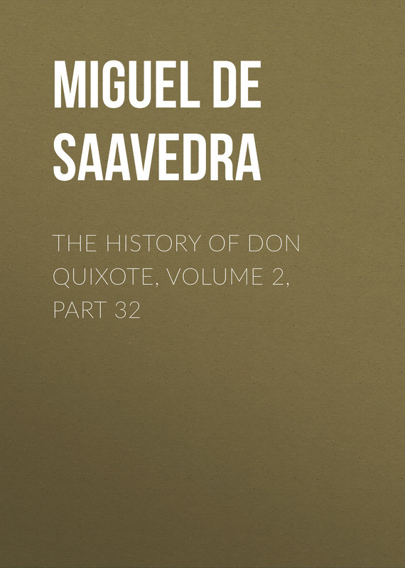 Miguel de Cervantes Saavedra The History of Don Quixote, Volume 2, Part 32 knights of sidonia volume 6
