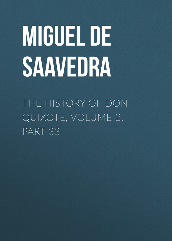 Miguel de Cervantes Saavedra The History of Don Quixote, Volume 2, Part 33 knights of sidonia volume 6