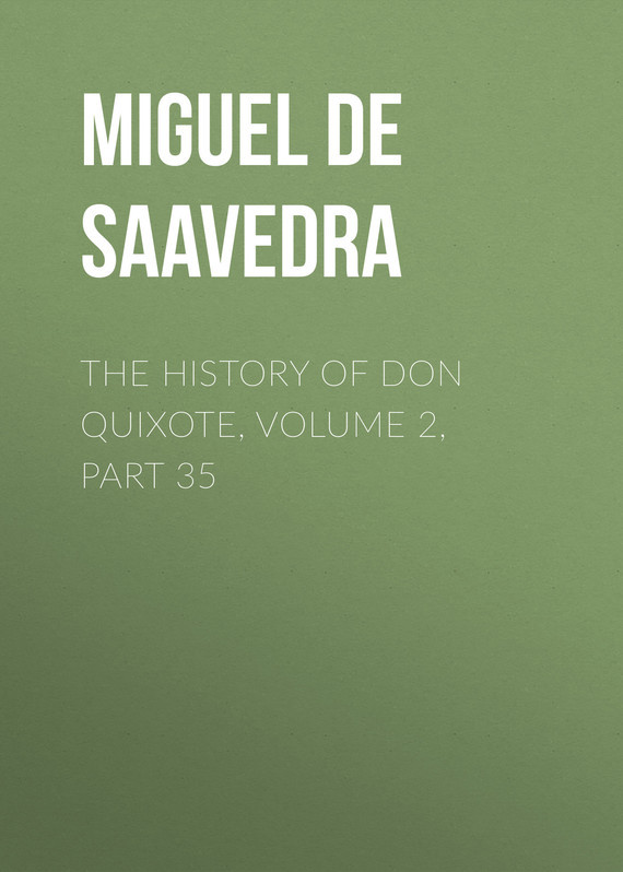 Miguel de Cervantes Saavedra The History of Don Quixote, Volume 2, Part 35 knights of sidonia volume 6