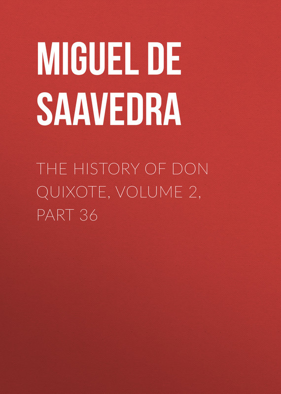 Miguel de Cervantes Saavedra The History of Don Quixote, Volume 2, Part 36 knights of sidonia volume 6