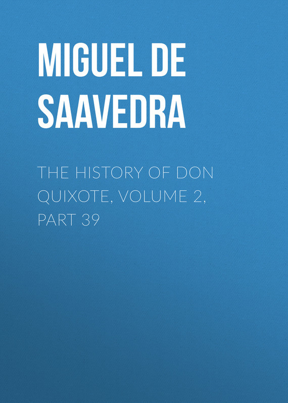 """Miguel de Cervantes Saavedra The History of Don Quixote, Volume 2, Part 39 freedom a documentary history of emancipation 1861a€""""1867 2 volume set"""