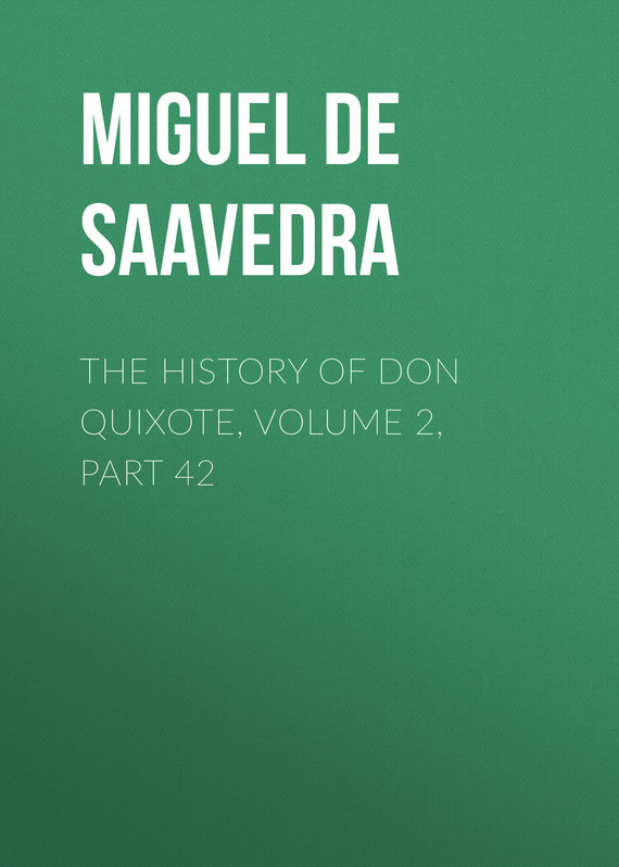 """Miguel de Cervantes Saavedra The History of Don Quixote, Volume 2, Part 42 freedom a documentary history of emancipation 1861a€""""1867 2 volume set"""