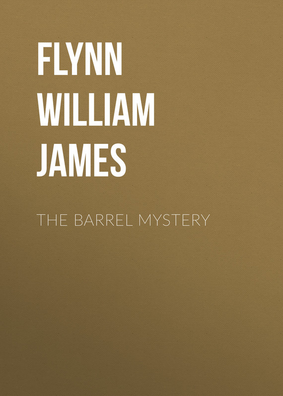Flynn William James The Barrel Mystery flynn william james the barrel mystery
