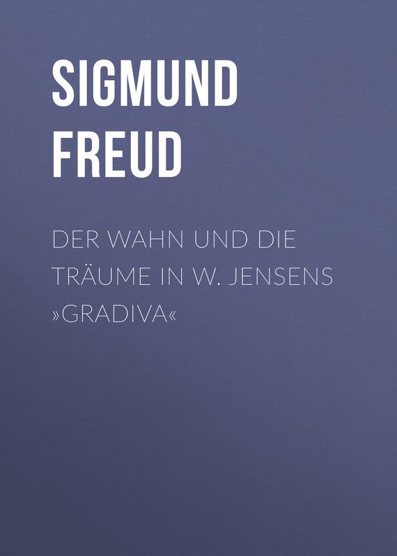 Зигмунд Фрейд Der Wahn und die Träume in W. Jensens »Gradiva« дутики der spur der spur de034awkyw71