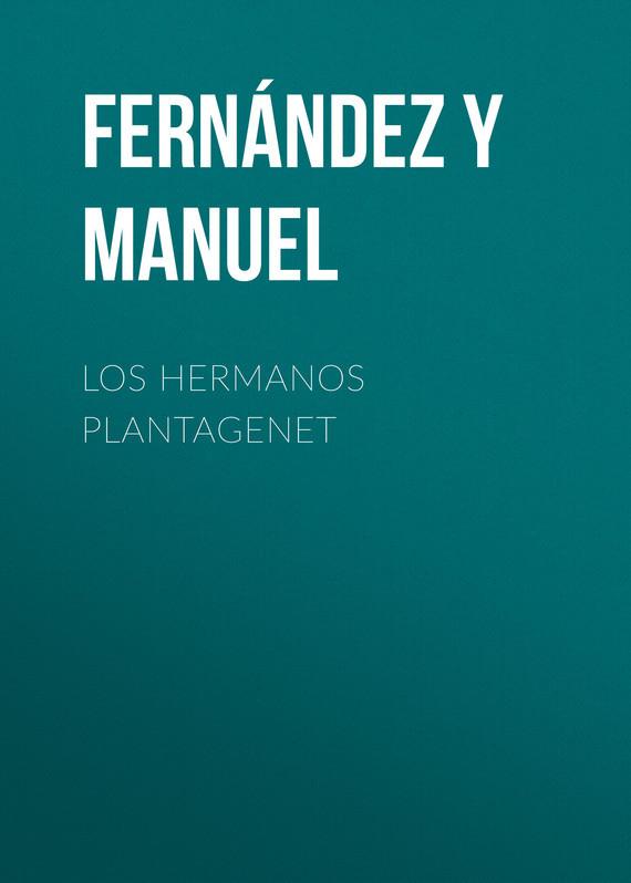 Fernández y González Manuel Los hermanos Plantagenet fernández y gonzález manuel los hermanos plantagenet