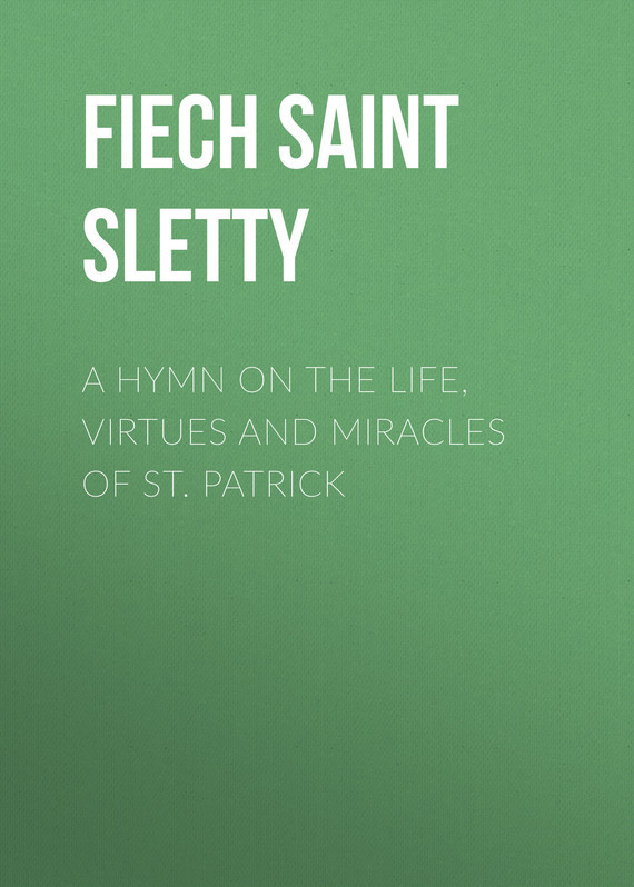 Fiech Saint Bishop of Sletty A Hymn on the Life, Virtues and Miracles of St. Patrick patrick bruel niort