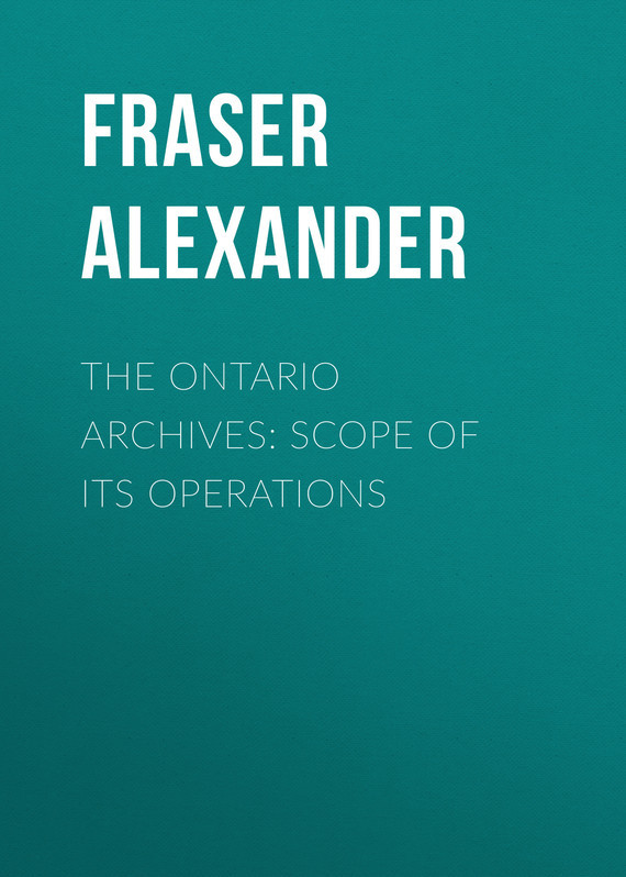 The Ontario Archives: Scope of its Operations