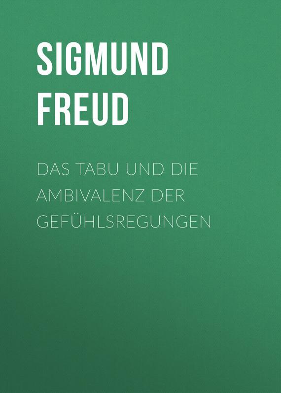 Зигмунд Фрейд Das Tabu und die Ambivalenz der Gefühlsregungen ботинки der spur der spur de034amwiz42