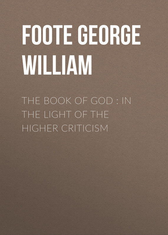 Фото Foote George William The Book of God : In the Light of the Higher Criticism