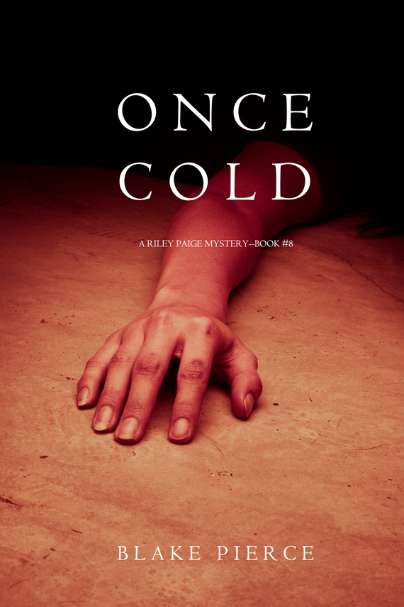 Блейк Пирс Once Cold блейк пирс once craved