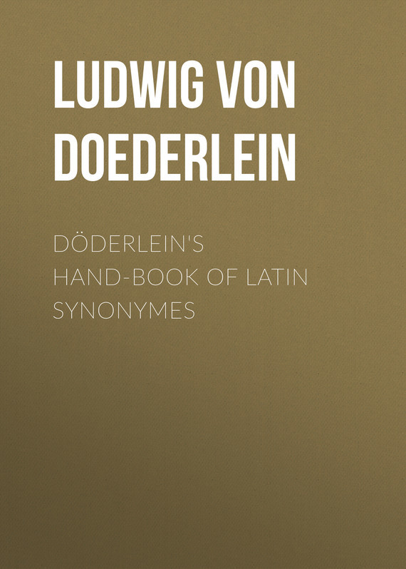 Döderlein's Hand-book of Latin Synonymes