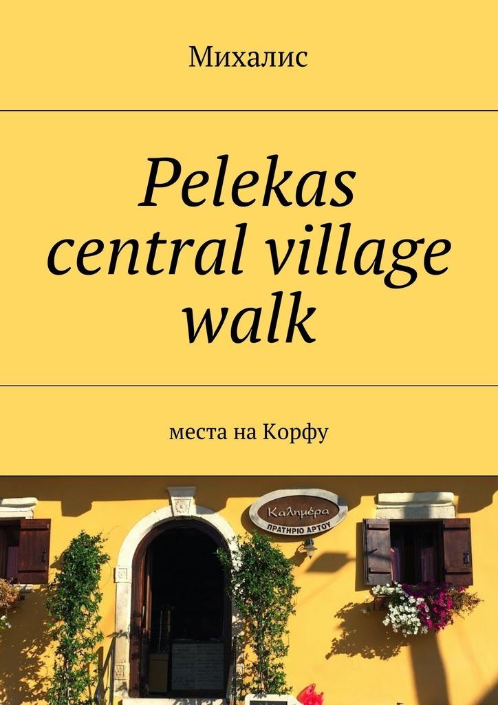 Обложка книги Pelekas central village walk. Места наКорфу, автор Михалис