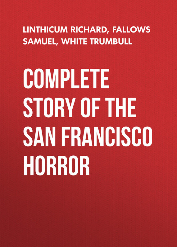 Fallows Samuel Complete Story of the San Francisco Horror what was the san francisco earthquake