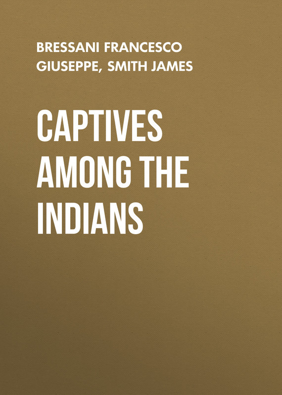 Smith James Captives Among the Indians