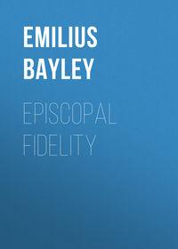 Bayley Emilius - Episcopal Fidelity