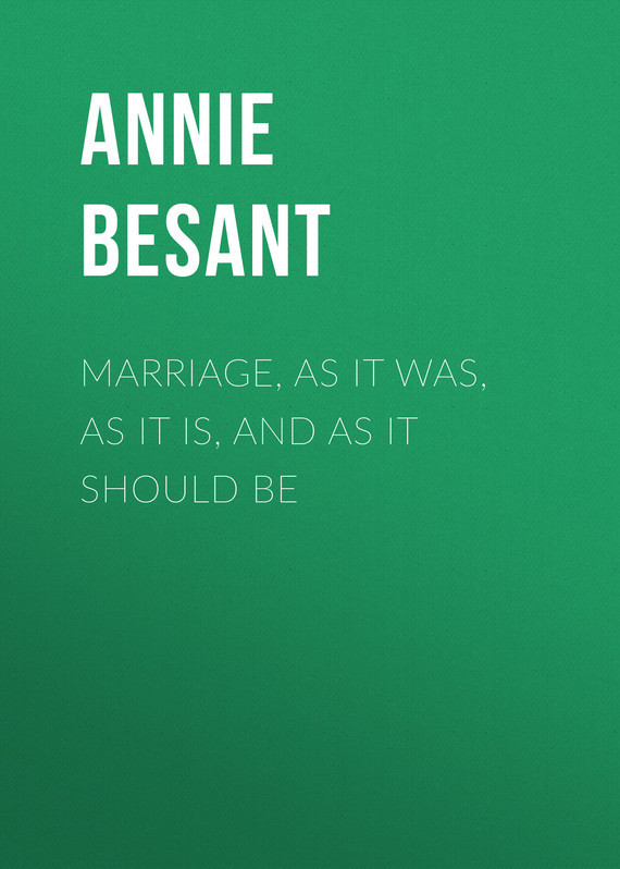 Annie Besant Marriage, As It Was, As It Is, And As It Should Be as as 5202