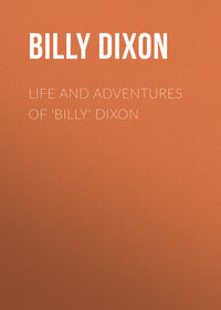 Dixon Billy - Life and Adventures of 'Billy' Dixon