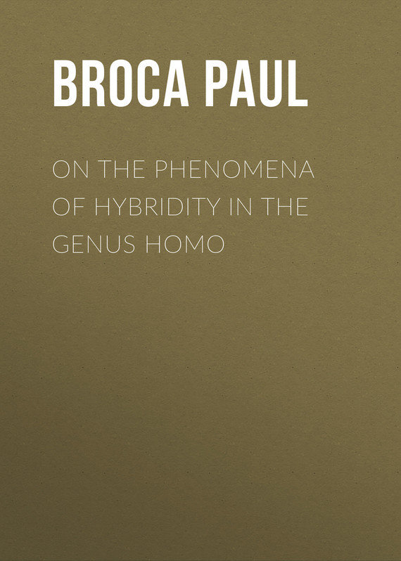Broca Paul On the Phenomena of Hybridity in the Genus Homo molecular phylogeny of some species of the genus hordeum l