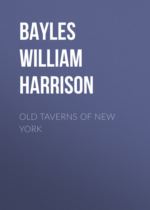 Bayles William Harrison Old Taverns of New York new york institute of photography