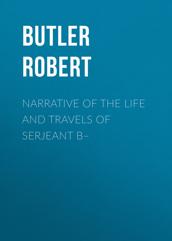 Butler Robert Narrative of the Life and Travels of Serjeant B– robert wicks j the inner life of the counselor