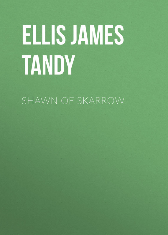 Ellis James Tandy Shawn of Skarrow