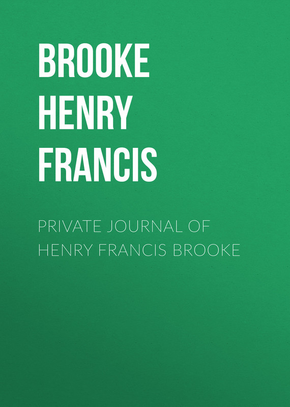 Brooke Henry Francis Private Journal of Henry Francis Brooke henry tumour