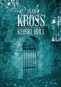 Jaan Kross - Keisri hull