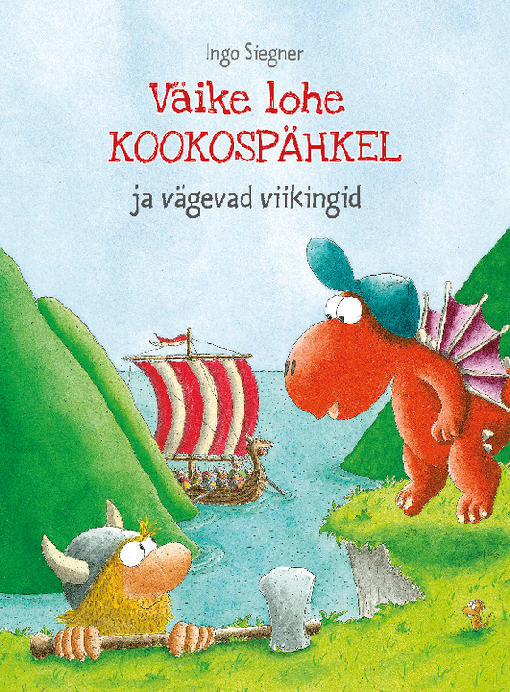 Ingo Siegner Väike lohe Kookospähkel ja vägevad viikingid maarja undusk päkapikk ingo
