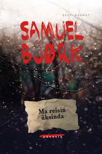 Самюэль Бьорк - Ma reisin ?ksinda