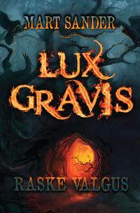 Mart Sander - Lux Gravis. Raske Valgus
