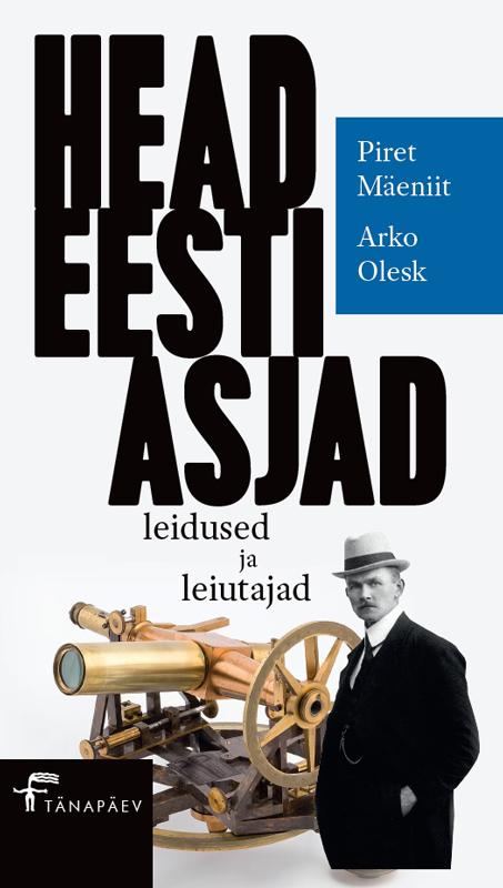 Arko Olesk Head eesti asjad. Leidused ja leiutajad uku masing mälestusi taimedest