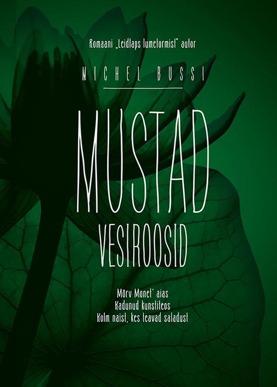 Мишель Бюсси Mustad vesiroosid ISBN: 9789985340523 бижутерия monet цены