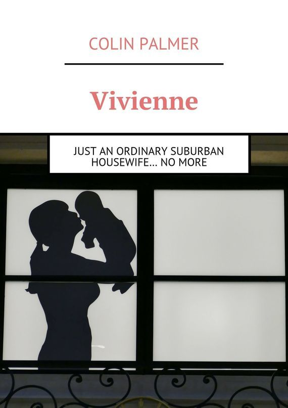 Colin Palmer Vivienne. Just an ordinary suburban housewife… no more the pigeon wants a puppy