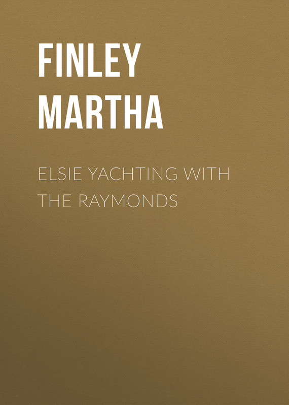 Finley Martha Elsie Yachting with the Raymonds robert finley robert finley goin platinum