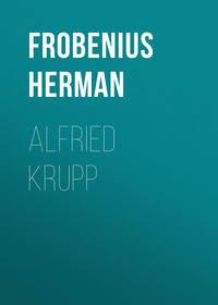 Frobenius Herman - Alfried Krupp