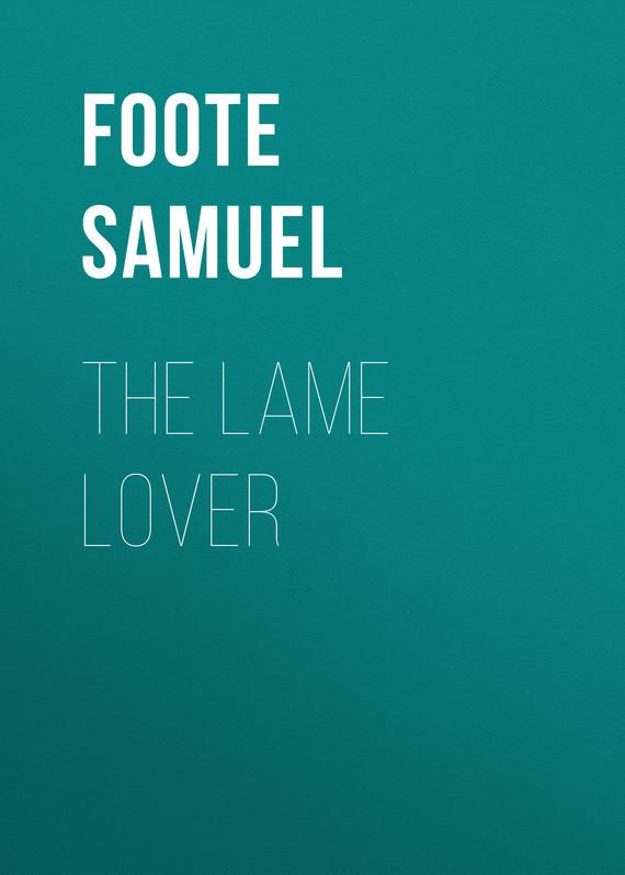 Foote Samuel The Lame Lover samuel rickless c locke