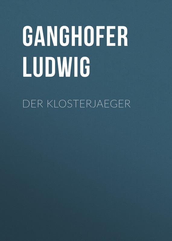 цены Ganghofer Ludwig Der Klosterjaeger